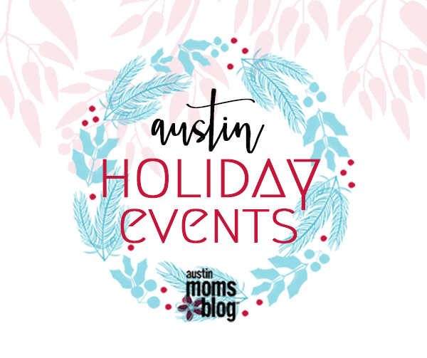 holiday-event-guide-austin-moms-blog