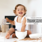 Toddler-Approved Thanksgiving Meals