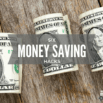 6 Money Saving Hacks