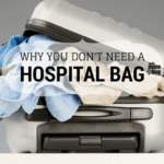 Why You Don't NEED A Hospital Bag