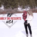 Top 10 Family Friendly Ski Resorts