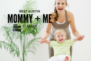 Best Austin Mommy + Me Classes