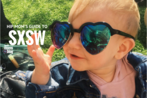 Hip Moms Guide to SXSW
