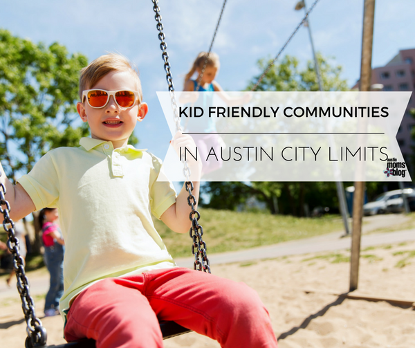 kid friendly communities in Austin