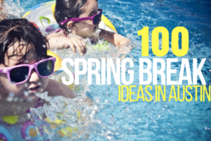 austin-moms-blog-spring-break-ideas