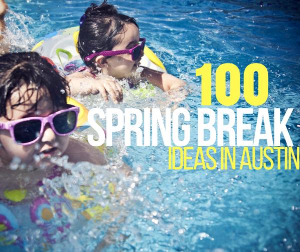 100 Things To Do Over Spring Break in Austin | Austin Moms Blog