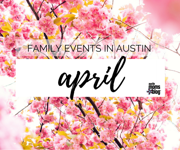 austin-moms-blog-april-events