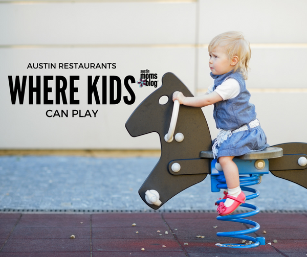 Austin Restaurants Where Kids Can Play