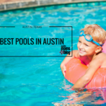 Best Austin Pools for Every Age