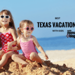 Best {Texas} Vacations With Kids