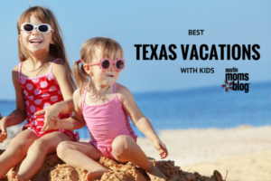 texas vacations with kids