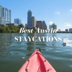 Best Staycations in Austin