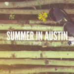 Ultimate Guide to Summer in Austin: 101 Things To Do