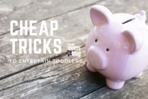 cheap tricks to entertain toddlers