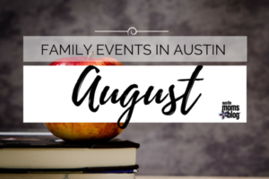 August Family Events