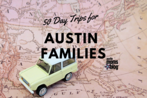 austin-moms-blog-day-trips