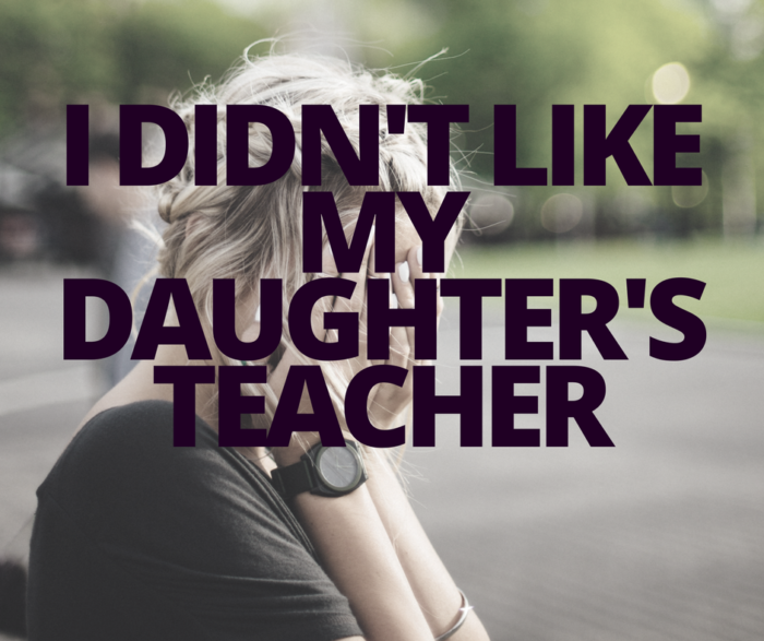 didn't like teacher