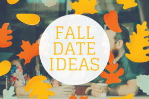 Fall Date ideas Austin
