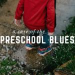 First Year of Preschool Blues