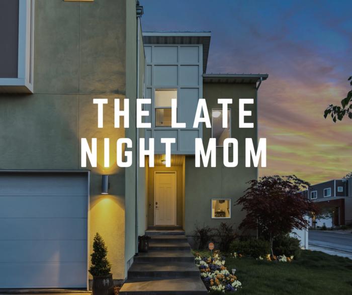 late night mom