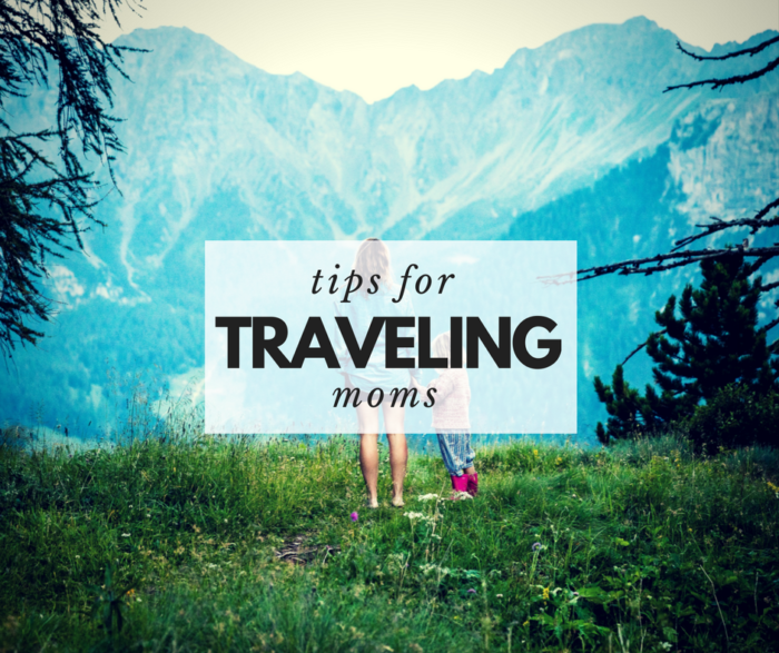 tips for traveling moms
