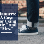 "Manners: A Case For Using ""Mr."" and ""Mrs."""