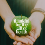Thankful for the Gift of Health