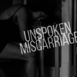 An Unspoken Miscarriage