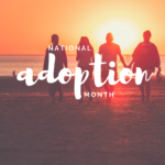 National Adoption Month: Bound to be Together