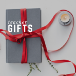 Teacher Gift Ideas for the Holidays & Beyond