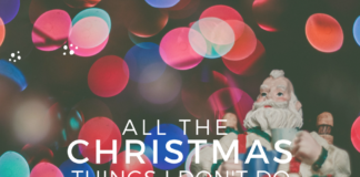 Christmas Things I Don't Do