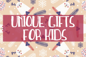 unique gifts for kids