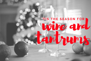 tantrums and wine