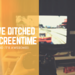 We Ditched Screen Time (and it's Awesome!)