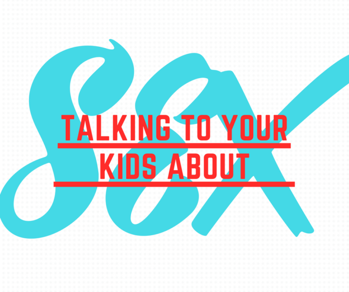 talk to your kids about sex