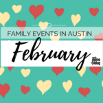 February Family Events in Austin