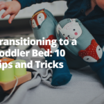 Transitioning to a Toddler Bed: 10 Tips and Tricks