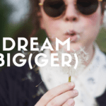 Dream Big(ger) Mamas