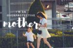 AMB-overprotective-mother