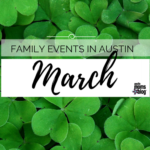March Family Events in Austin