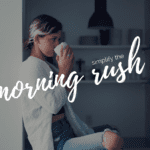 Chaotic Morning Rush (And How to Simplify it)