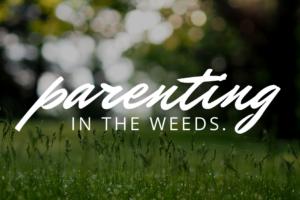 AMB-parenting-weeds