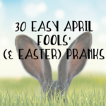 30 Easy April Fools' (& Easter) Pranks