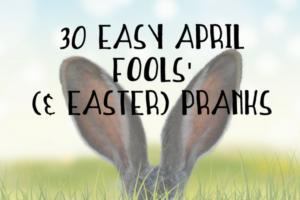 April Fools Easter pranks