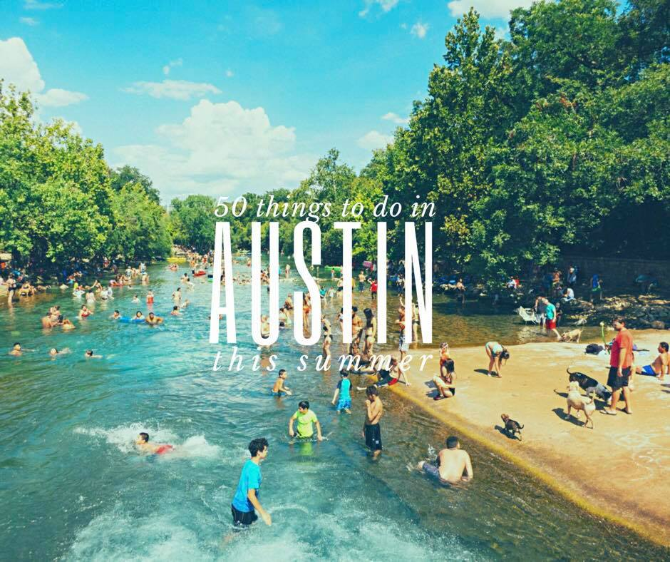 It Wonu0027t Be Long Until The Long Hot Days Of Summer Are Upon Us. Whether  Youu0027ve Lived In Austin For A Long Time Or Are New To This City, ...