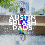 Awesome Austin Splash Pads You Won't Want to Miss this Summer