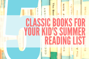 AMB-5 Classic Books For Your Kid's Summer Reading List
