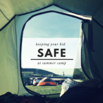 Keep Your Kids Safe at Summer Camp