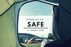 AMB-keeping your kid safe at summer camp