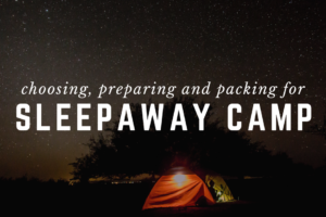AMB-Choosing, Preparing and Packing for Sleepaway Camp